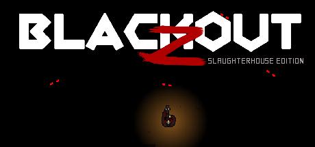 Blackout Z: Slaughterhouse Edition Steam Üzerinde Ücretsiz