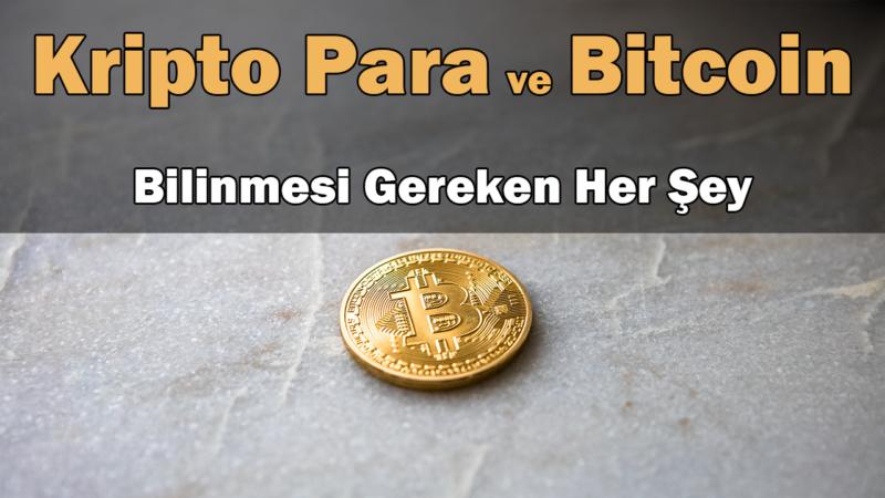 Kripto Para ve Bitcoin Nedir? Hakkında Bilmeniz Gereken Her Şey